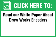 White Paper Ending Encoder Related Downtime in Oil & Gas Drilling Applications, Part 2 of 3: Draw Works Encoders